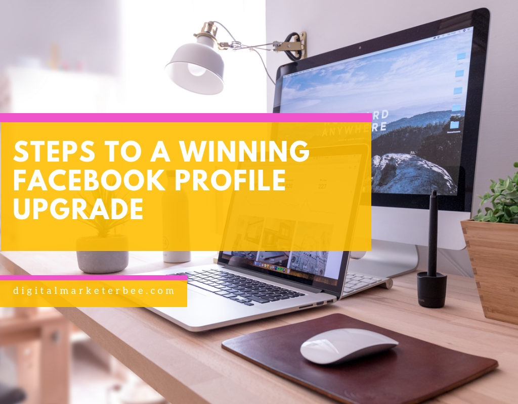 3 Steps To A Winning Facebook Profile Upgrade