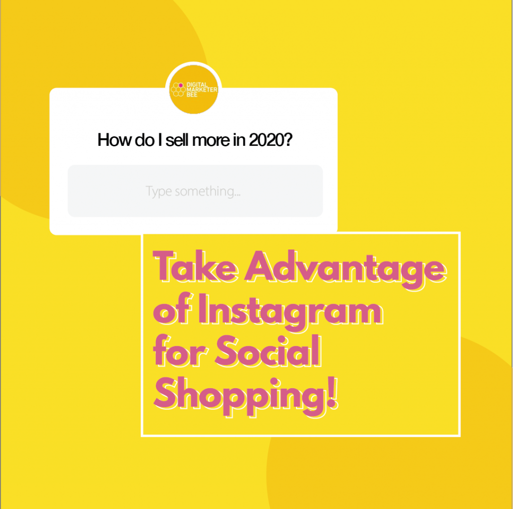 How To Take Advantage Of Instagram For Social Shopping (How to Sell More In 2020)